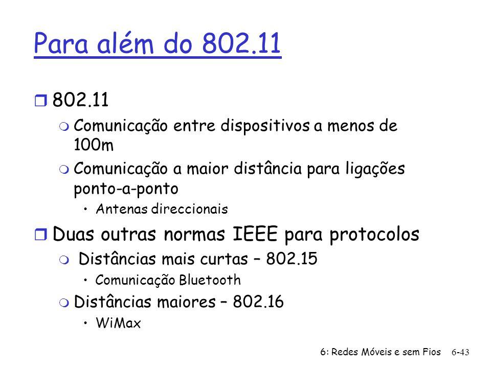 Para além do 802.11 802.11 Duas outras normas IEEE para protocolos