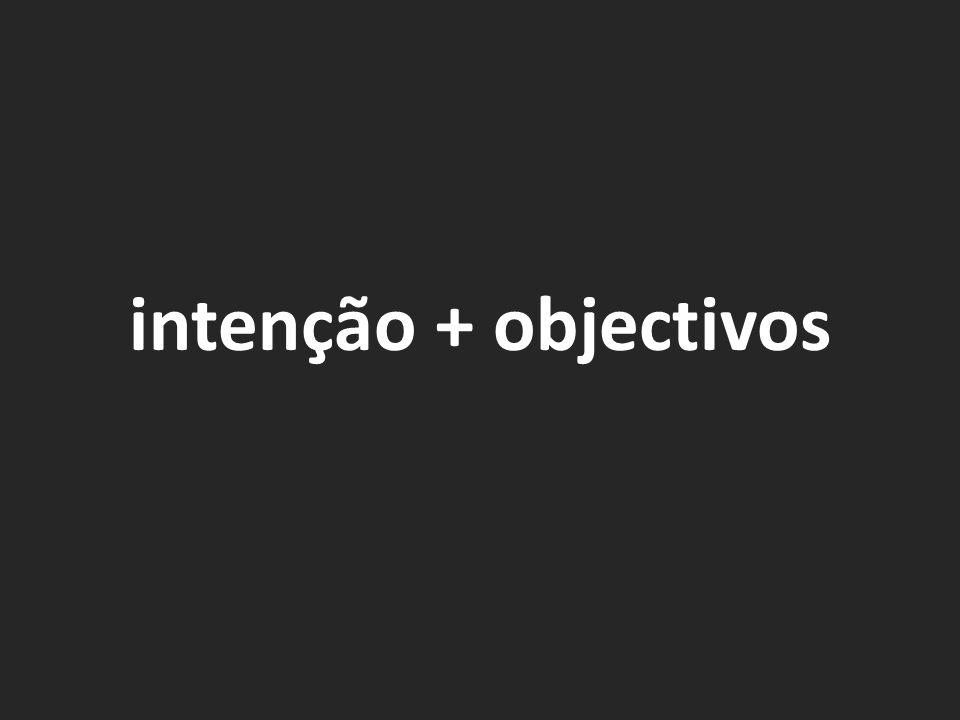 intenção + objectivos