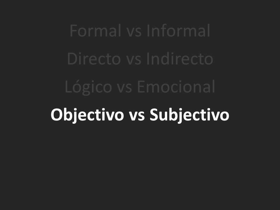 Objectivo vs Subjectivo