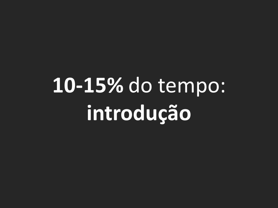10-15% do tempo: introdução