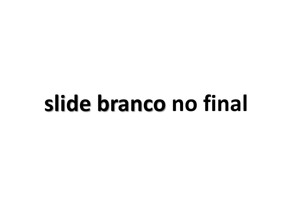 slide branco no final