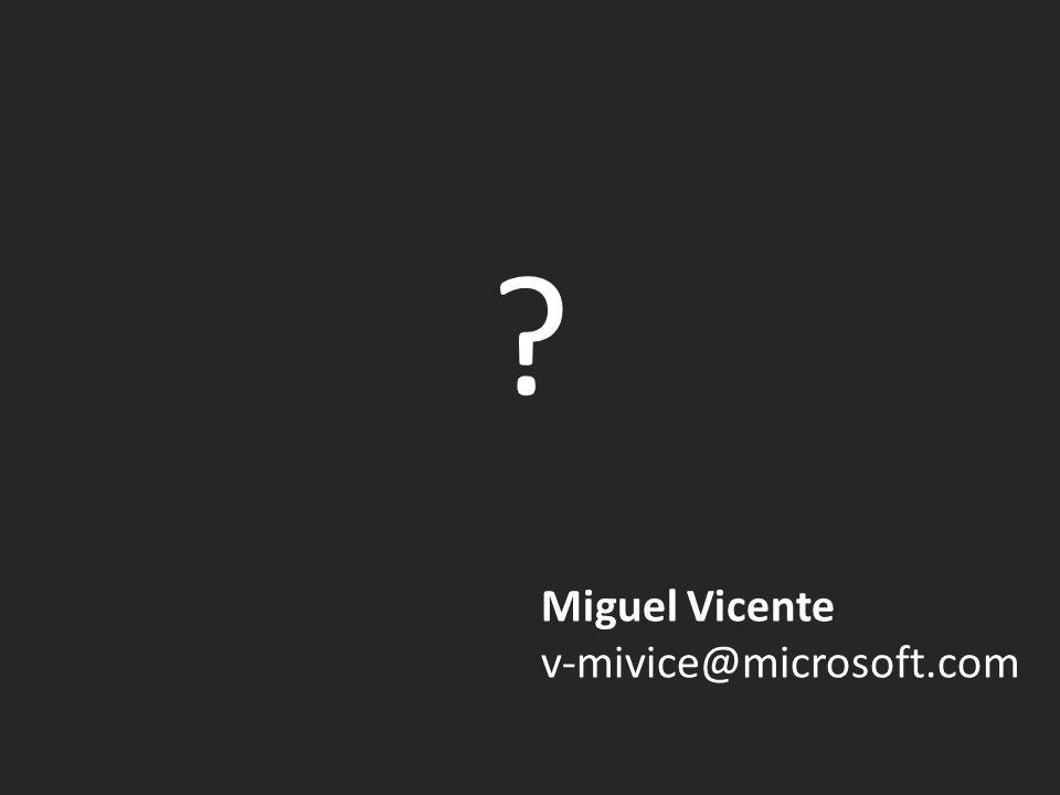 Miguel Vicente v-mivice@microsoft.com