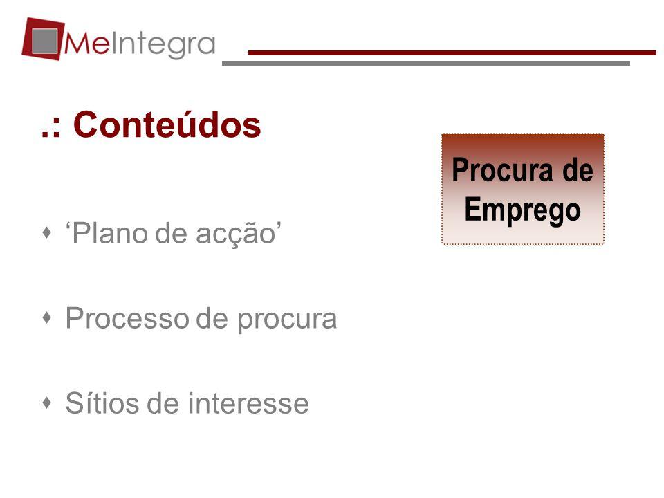 .: Conteúdos Procura de Emprego 'Plano de acção' Processo de procura