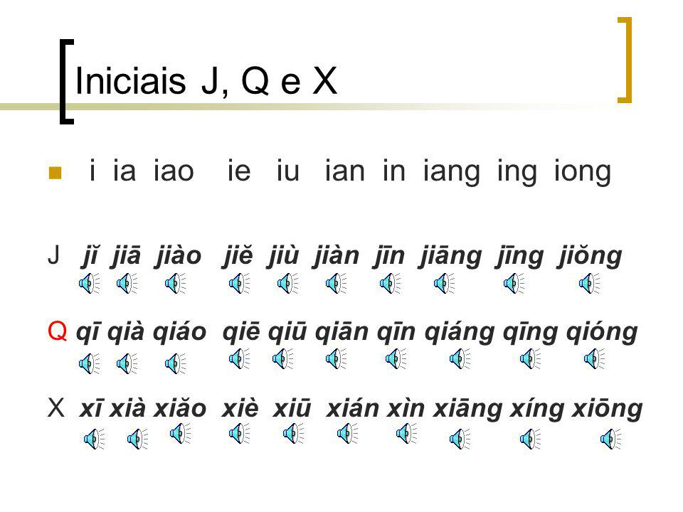 Iniciais J, Q e X i ia iao ie iu ian in iang ing iong