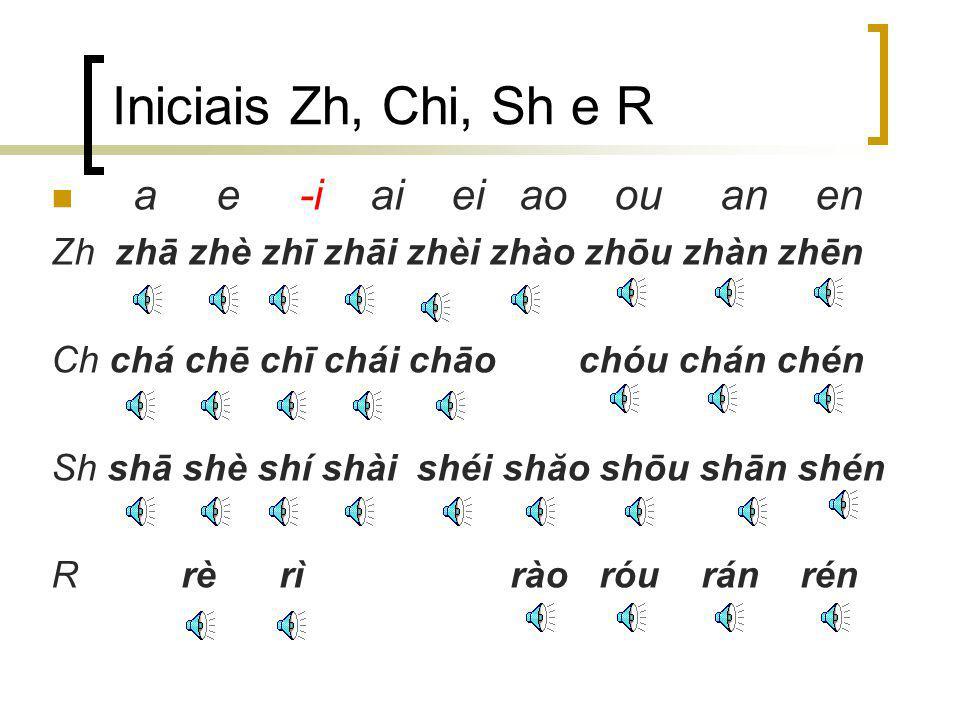 Iniciais Zh, Chi, Sh e R a e -i ai ei ao ou an en