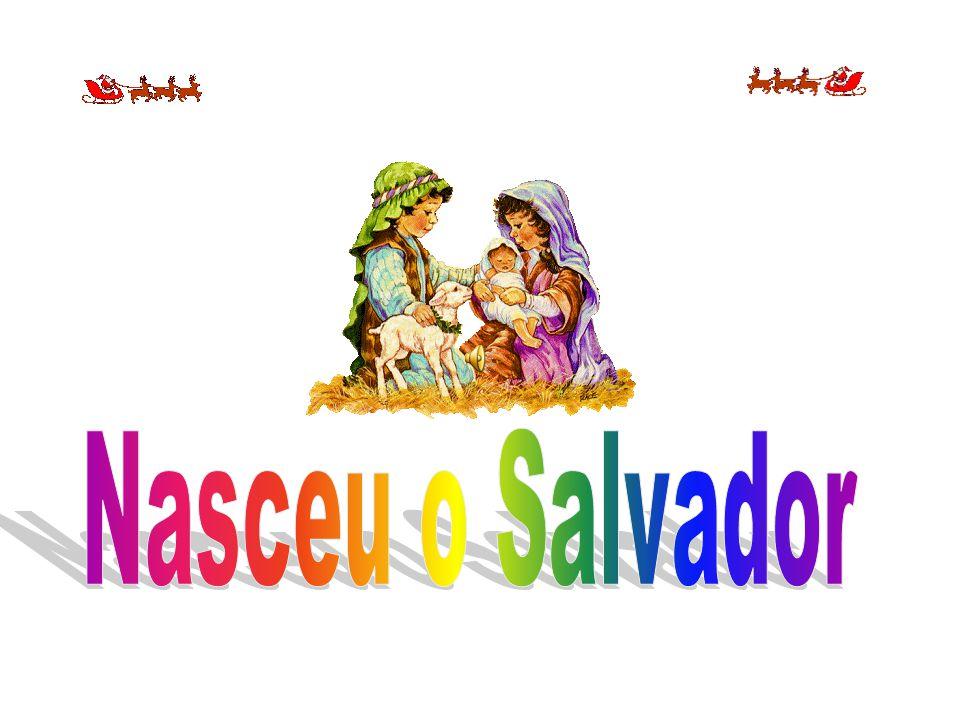 Nasceu o Salvador