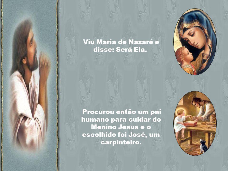 Viu Maria de Nazaré e disse: Será Ela.