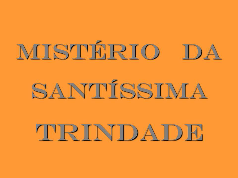 MISTÉRIO DA SANTÍSSIMA TRINDADE