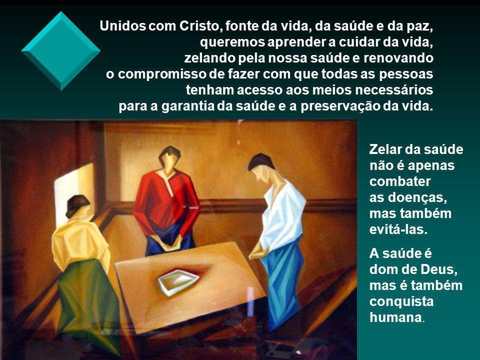 Unidos com Cristo, fonte da vida, da saúde e da paz,