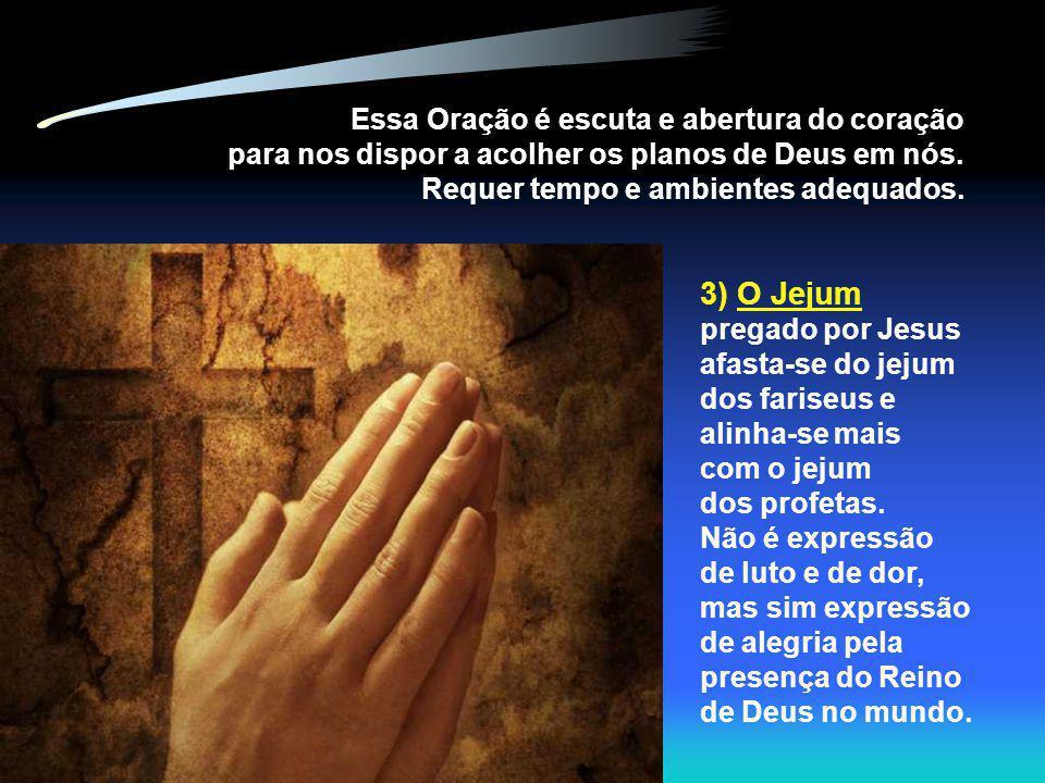 3) O Jejum pregado por Jesus afasta-se do jejum dos fariseus e