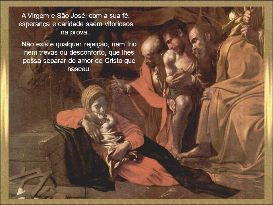 A Virgem e São José, com a sua fé, esperança e caridade saem vitoriosos na prova..