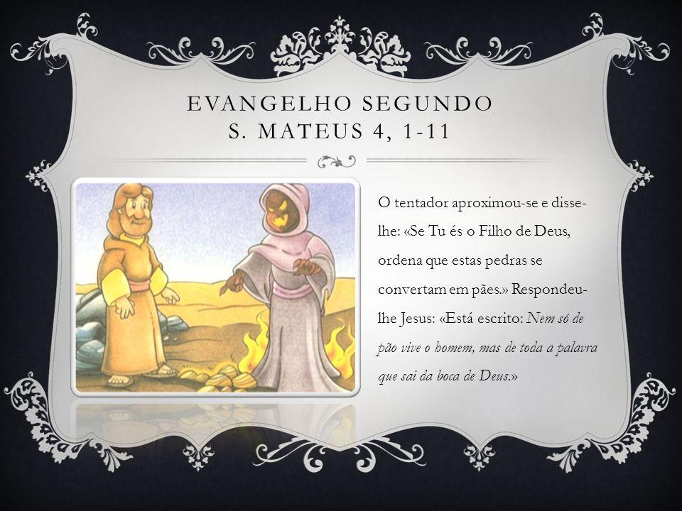 Evangelho segundo S. Mateus 4, 1-11