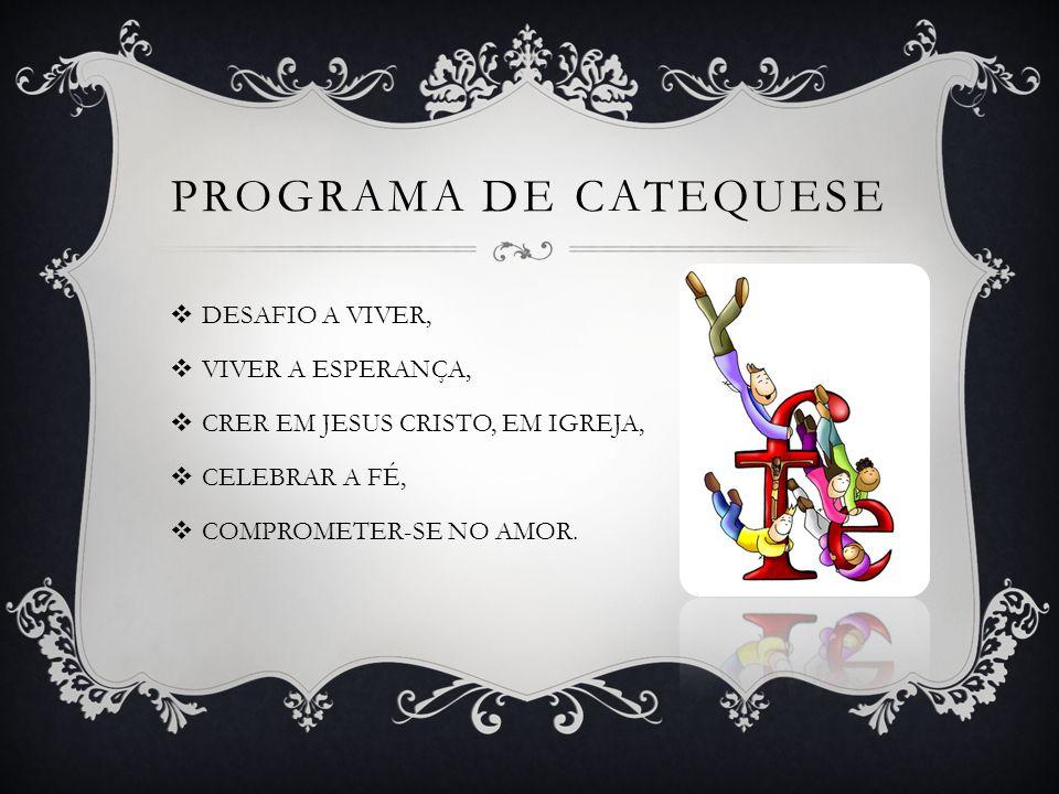 Programa de catequese DESAFIO A VIVER, VIVER A ESPERANÇA,