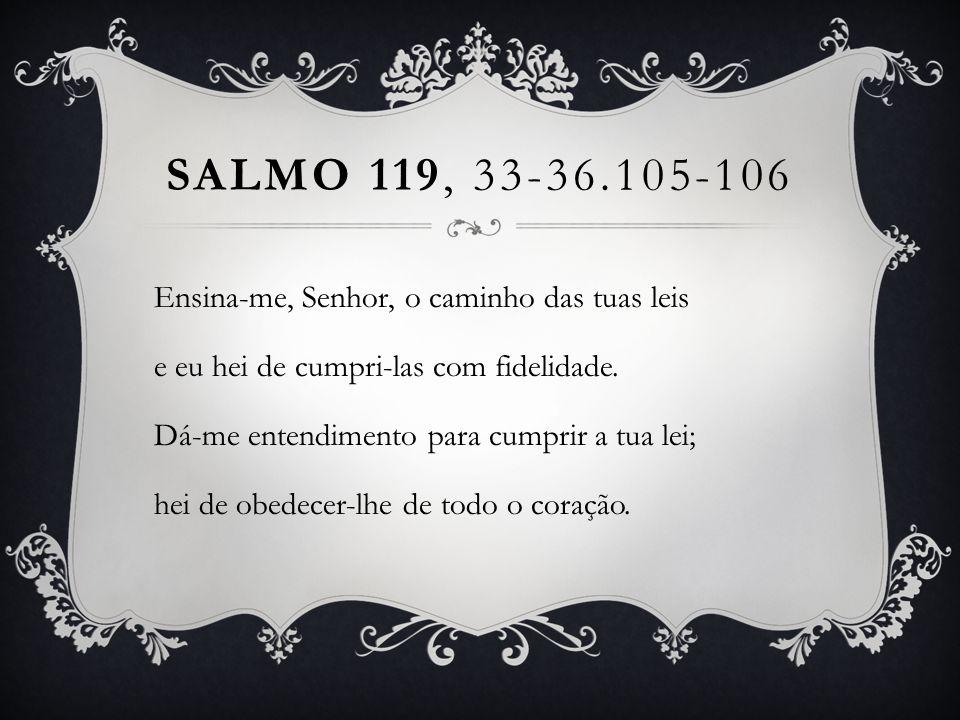 Salmo 119, 33-36.105-106
