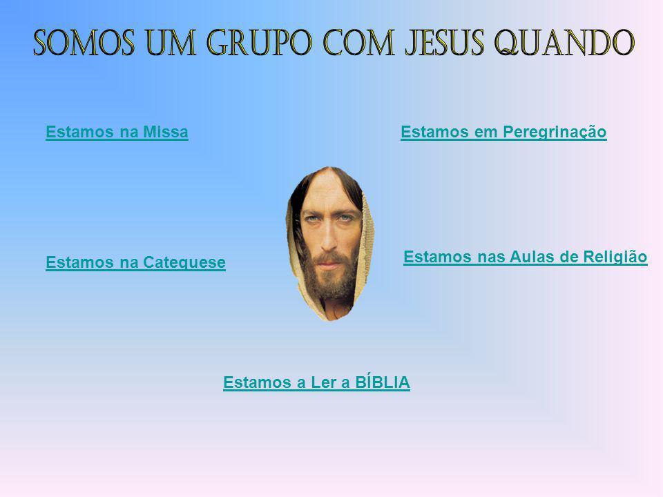 Somos Um Grupo Com JESUS quando