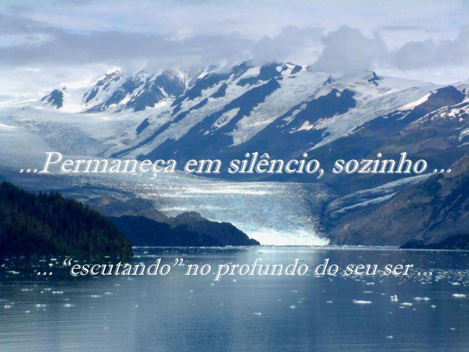...Permaneça em silêncio, sozinho ...