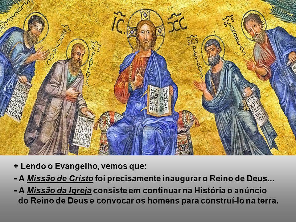 - A Missão de Cristo foi precisamente inaugurar o Reino de Deus...