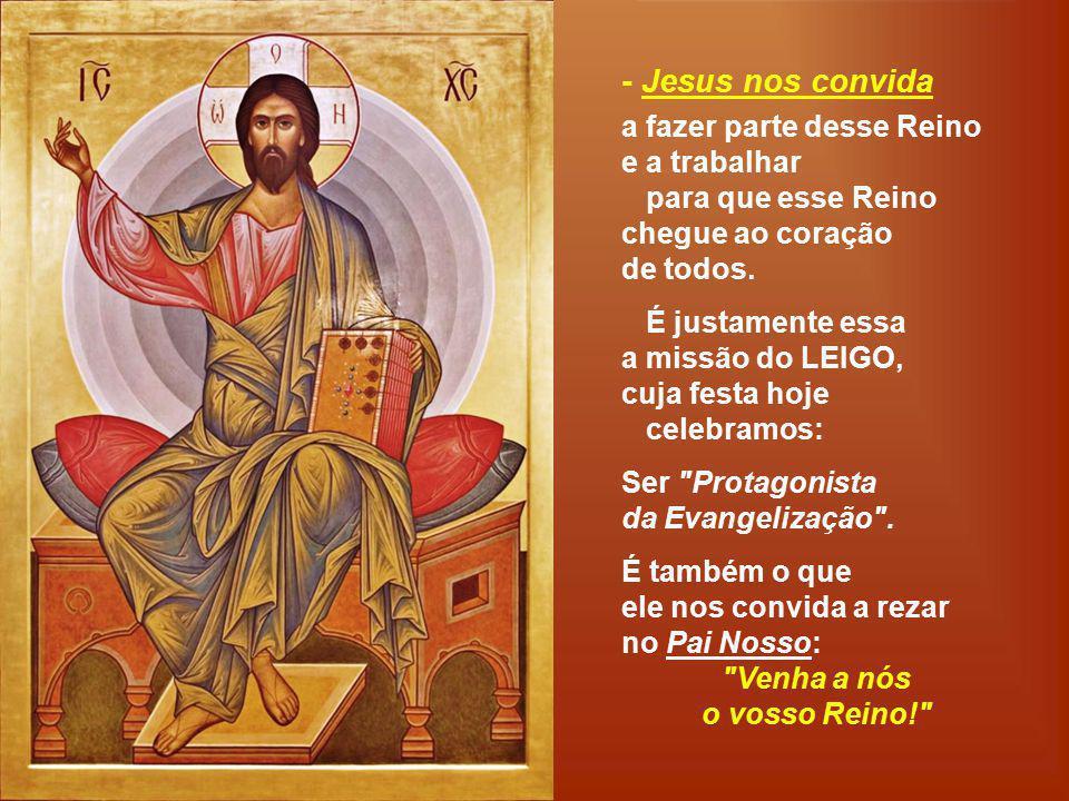 - Jesus nos convida a fazer parte desse Reino e a trabalhar
