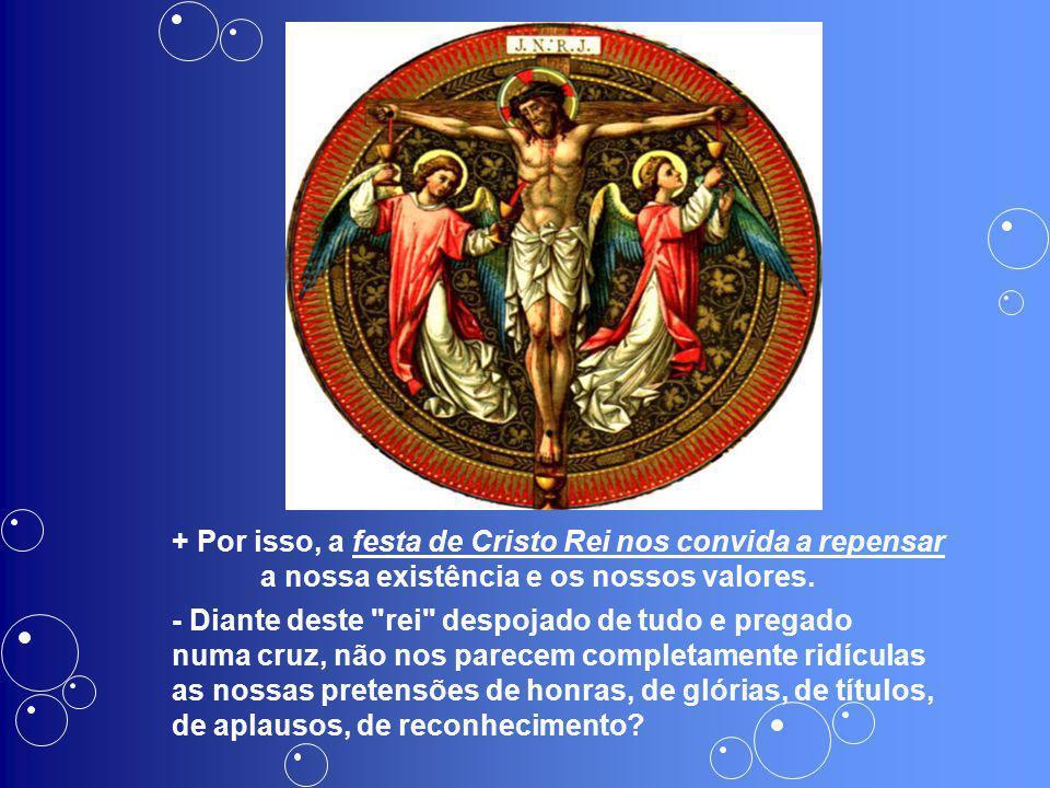 + Por isso, a festa de Cristo Rei nos convida a repensar