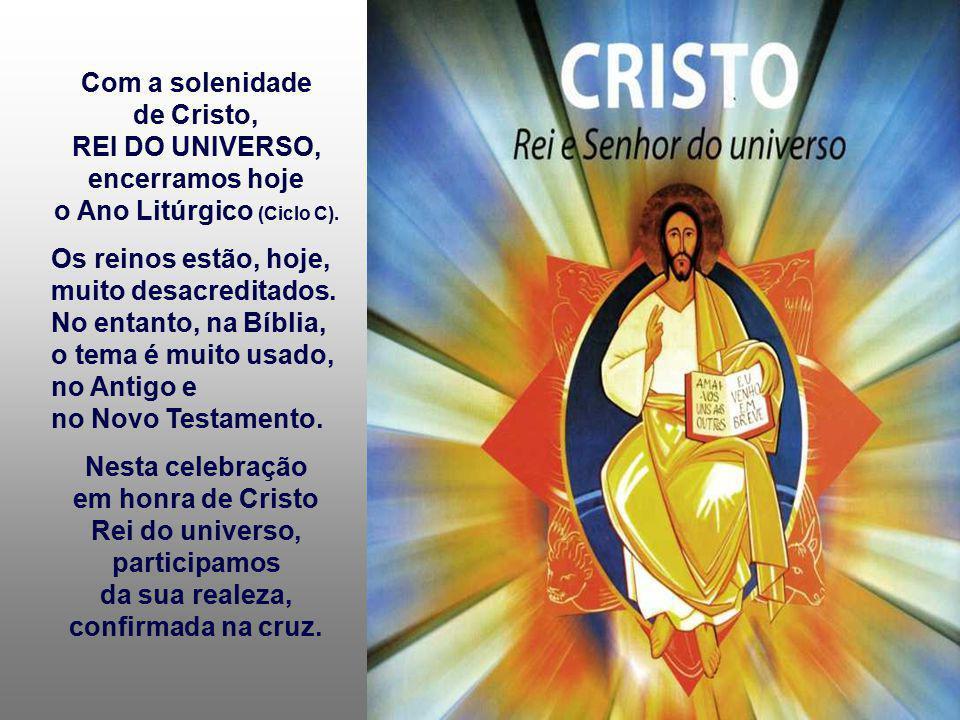 Com a solenidade de Cristo, REI DO UNIVERSO,