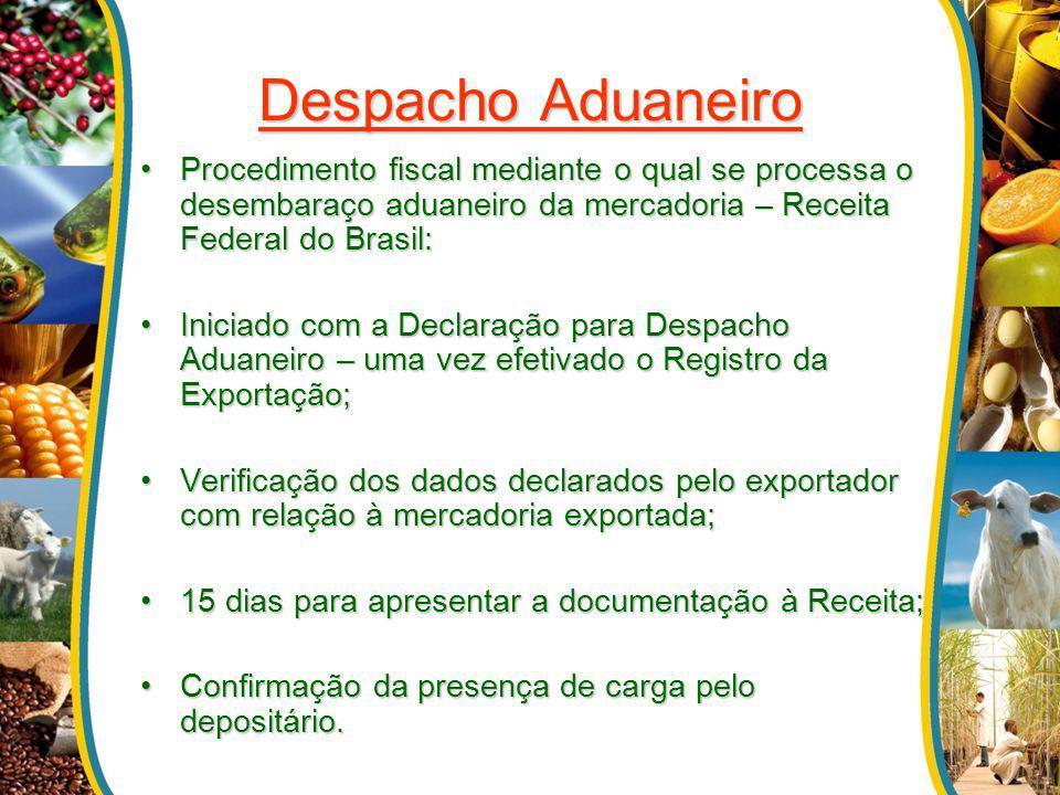 Despacho Aduaneiro Procedimento fiscal mediante o qual se processa o desembaraço aduaneiro da mercadoria – Receita Federal do Brasil: