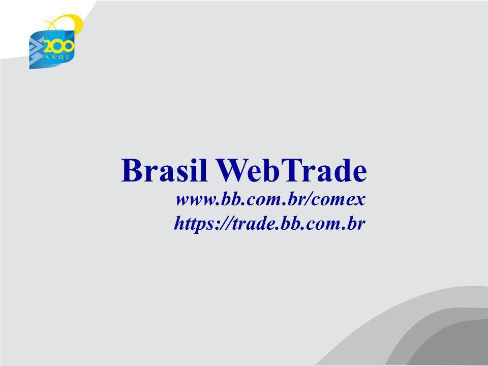 Brasil WebTrade www.bb.com.br/comex https://trade.bb.com.br