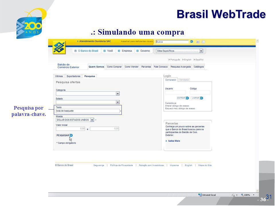 Brasil WebTrade .: Simulando uma compra Pesquisa por palavra-chave.