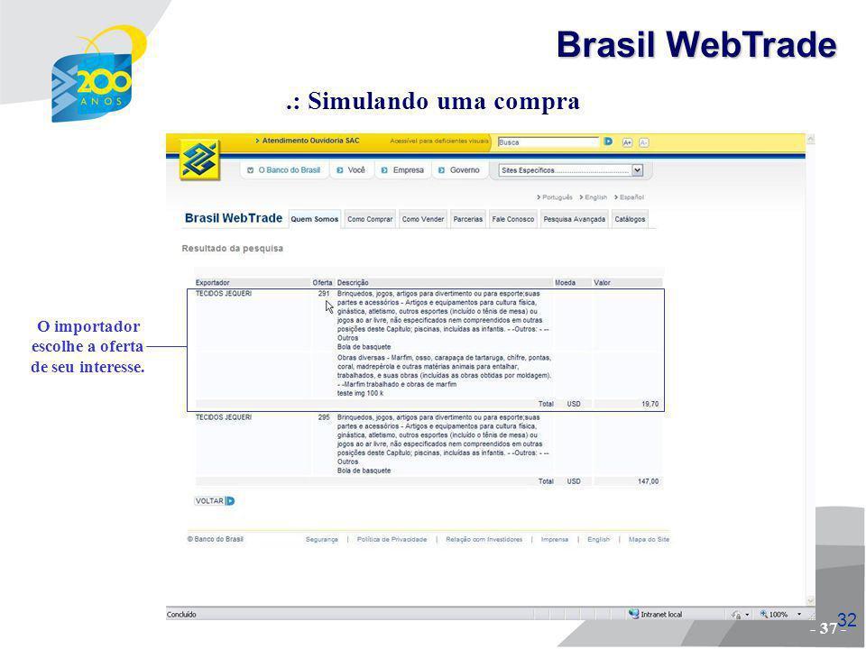 Brasil WebTrade .: Simulando uma compra O importador escolhe a oferta