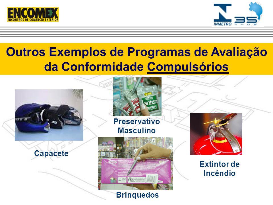 Outros Exemplos de Programas de Avaliação da Conformidade Compulsórios