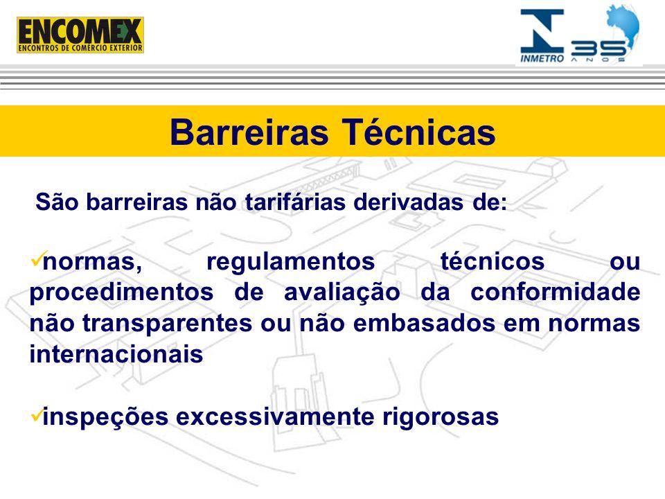 Barreiras Técnicas São barreiras não tarifárias derivadas de: