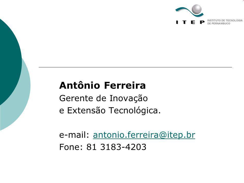 Antônio Ferreira Gerente de Inovação e Extensão Tecnológica.