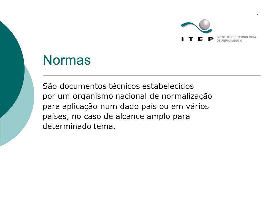 Normas São documentos técnicos estabelecidos