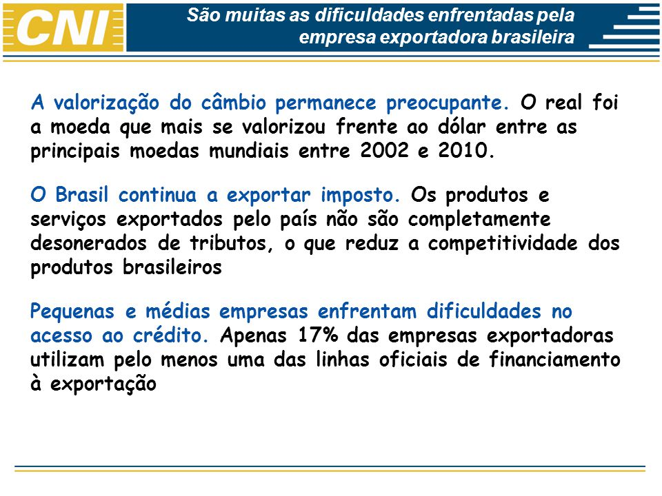 São muitas as dificuldades enfrentadas pela empresa exportadora brasileira
