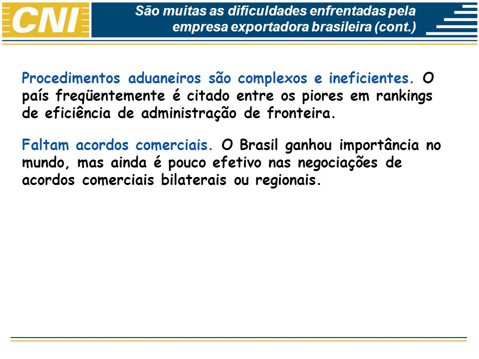 São muitas as dificuldades enfrentadas pela empresa exportadora brasileira (cont.)