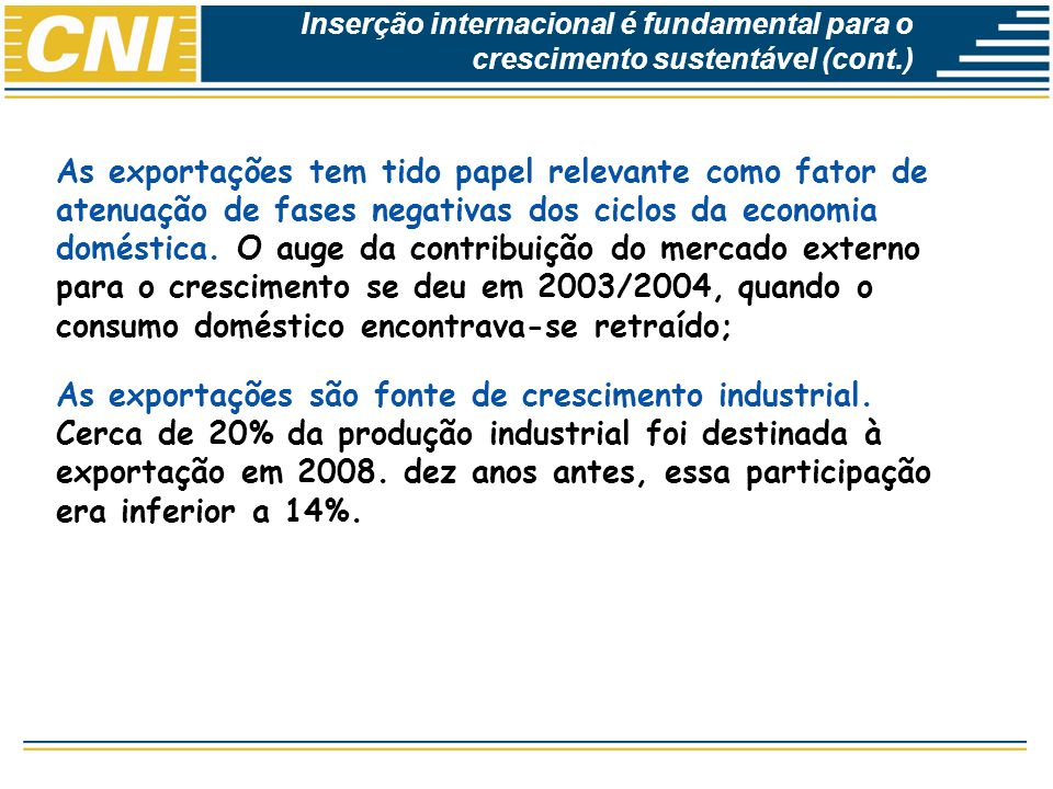 Inserção internacional é fundamental para o crescimento sustentável (cont.)