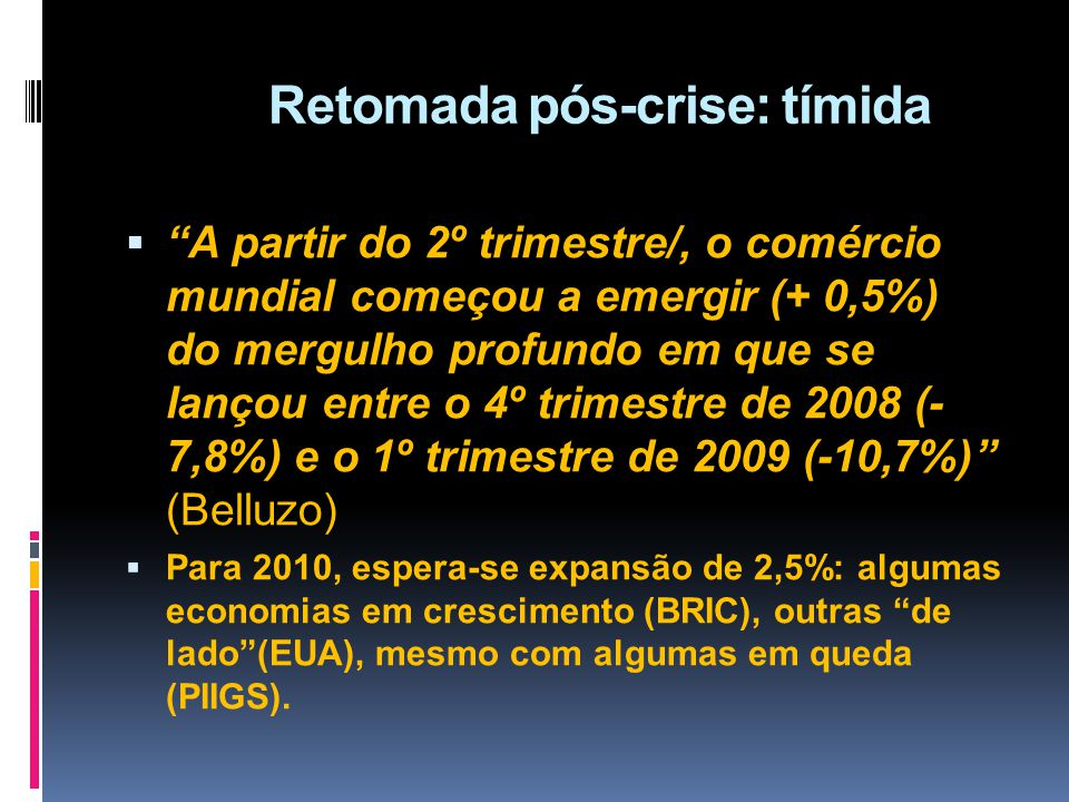 Retomada pós-crise: tímida