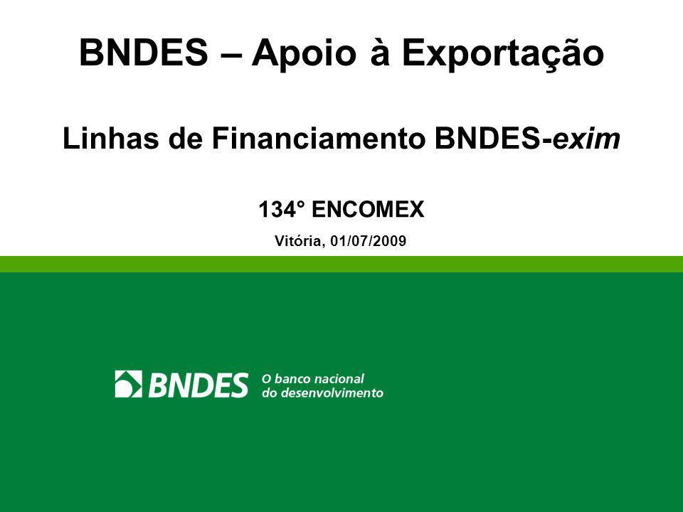 BNDES – Apoio à Exportação Linhas de Financiamento BNDES-exim