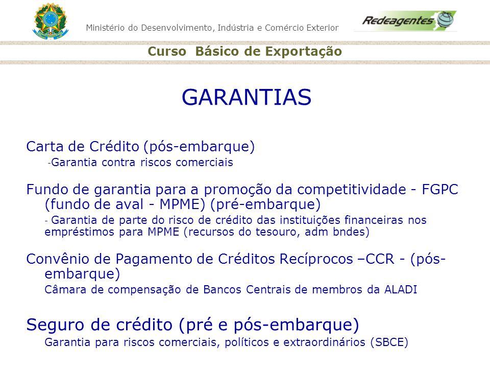 GARANTIAS Seguro de crédito (pré e pós-embarque)