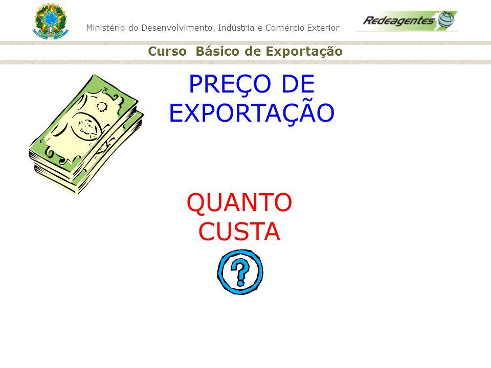 PREÇO DE EXPORTAÇÃO QUANTO CUSTA