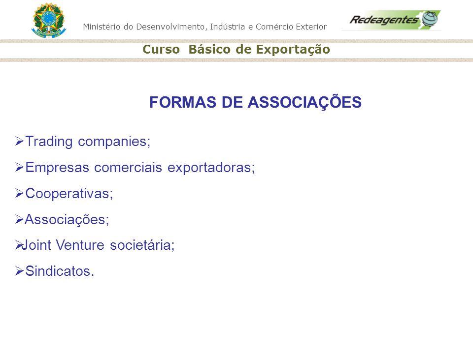 FORMAS DE ASSOCIAÇÕES Trading companies;