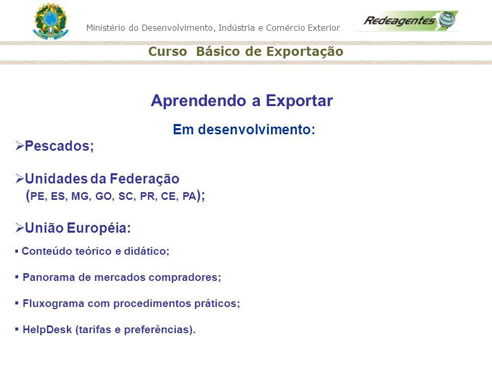 Aprendendo a Exportar Em desenvolvimento: Pescados;