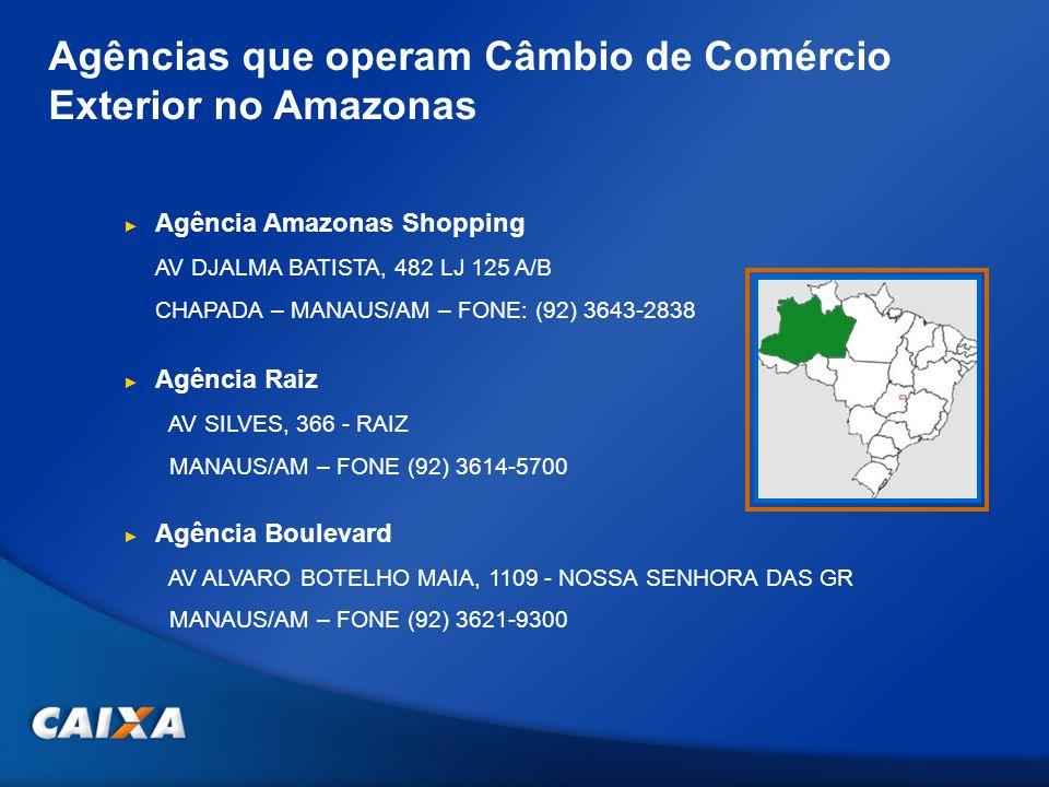 Agências que operam Câmbio de Comércio Exterior no Amazonas