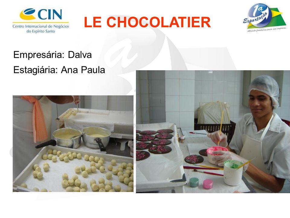 LE CHOCOLATIER Empresária: Dalva Estagiária: Ana Paula