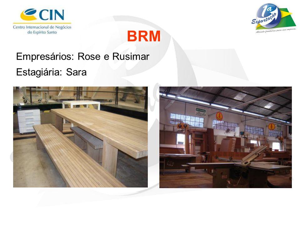 BRM Empresários: Rose e Rusimar Estagiária: Sara