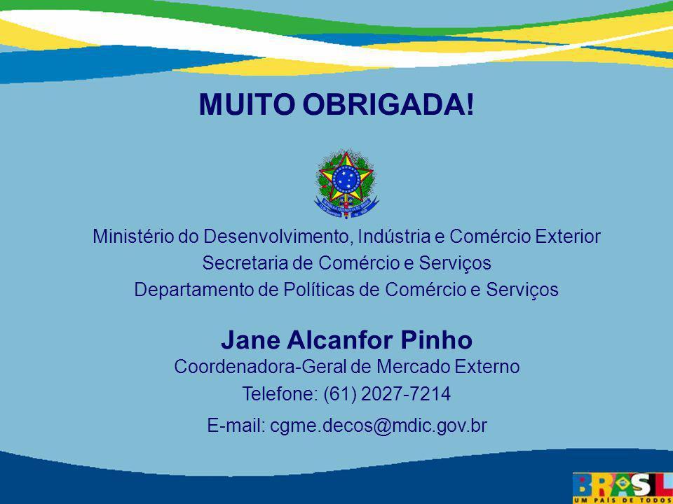 MUITO OBRIGADA! Jane Alcanfor Pinho