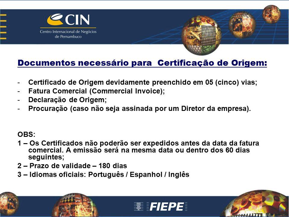 Documentos necessário para Certificação de Origem: