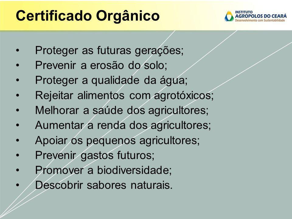 Certificado Orgânico Proteger as futuras gerações;