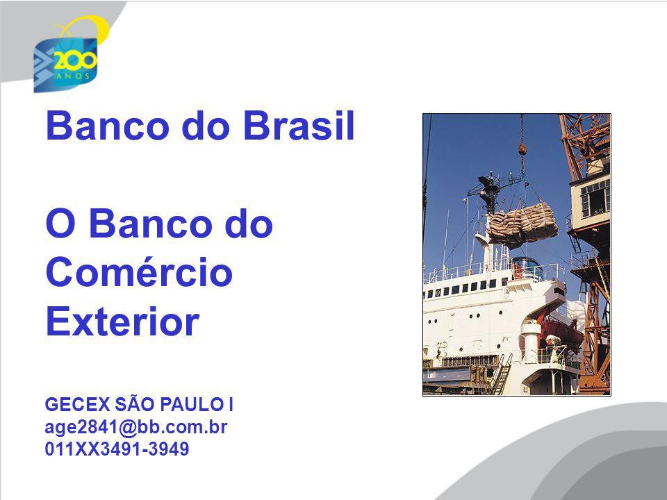 Banco do Brasil O Banco do Comércio Exterior GECEX SÃO PAULO I