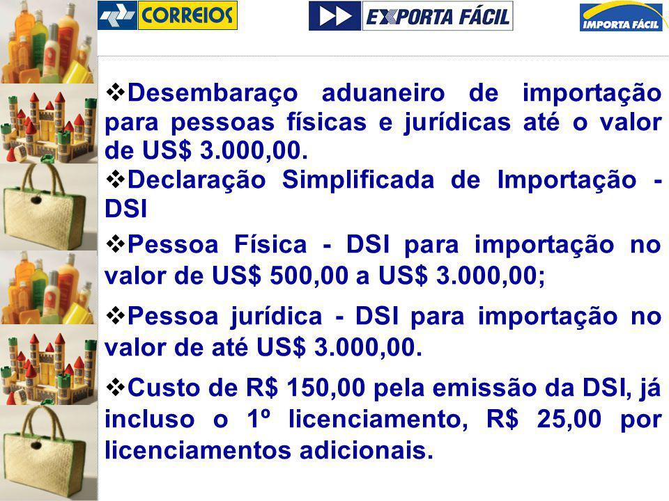Desembaraço aduaneiro de importação para pessoas físicas e jurídicas até o valor de US$ 3.000,00.