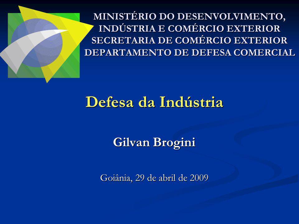 Defesa da Indústria Gilvan Brogini Goiânia, 29 de abril de 2009